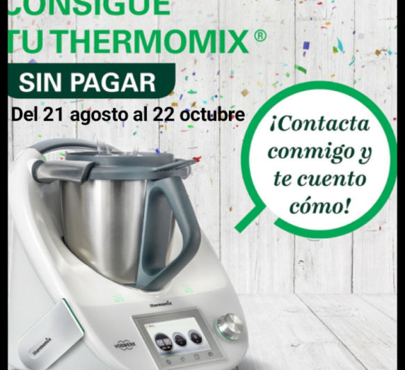 Consigue tu Thermomix® sin pagar!!!